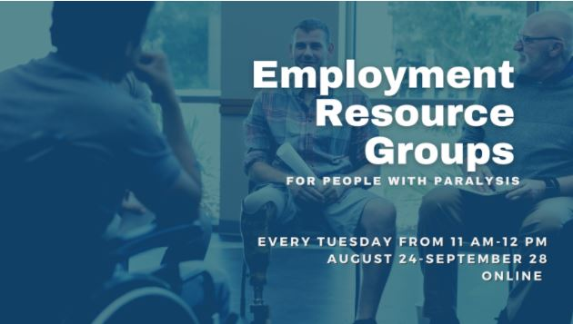 """A blue filter over three men in business attire, one in a wheelchair, sit in a circle actively talking. White text over the photo says """"Employment Resource Groups for people with paralysis. Every Tuesday from 11 AM to 12 PM August 24 - September 28 ONLINE."""